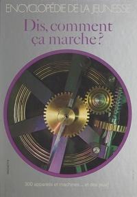 Fernand Lot et  Collectif - Dis, comment ça marche ?.