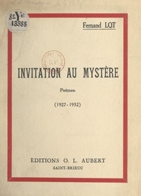 Fernand Lot - Invitation au mystère (1927-1932).