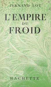 Fernand Lot - L'empire du froid.