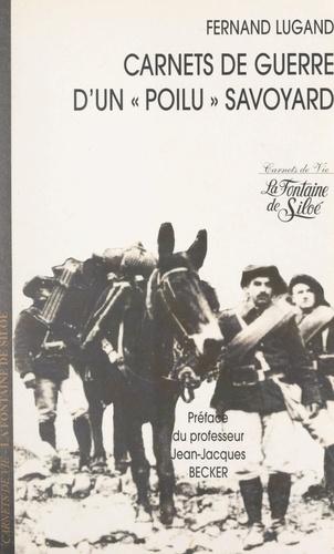 Carnets de guerre d'un « poilu » savoyard. Mémoires et souvenirs de Fernand Lugand