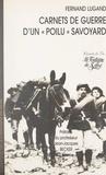 Fernand Lugand et Jean-Jacques Becker - Carnets de guerre d'un « poilu » savoyard - Mémoires et souvenirs de Fernand Lugand.