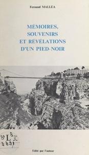 Fernand Malléa - Mémoires, souvenirs et révélations d'un Pied-noir.