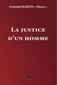 Fernand Martin - La justice d'un homme.