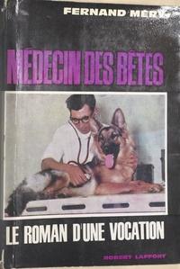 Fernand Mery - Médecin des bêtes - Le roman d'une vocation.
