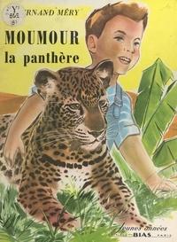 Fernand Mery et J.-M. Rabec - Moumour la panthère.