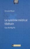 Fernand Meyer - Le système médical tibétain - Gso-Ba Rig-Pa.