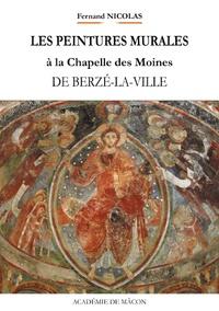 Fernand Nicolas - Les peintures murales de la Chapelle des Moines de Berzé-la-Ville.