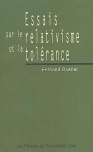 Fernand Ouellet - Essais sur le relativisme et la tolérance.