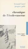 Fernand Oury et Jacques Pain - Chronique de l'école-caserne.