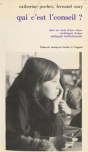 Fernand Oury et Catherine Pochet - Qui c'est l'conseil ?.