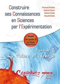 Deedr.fr Fascicule 3 La Matière et l'Energie - Adapté au cycle 3 de l'Ecole Elémentaire Image