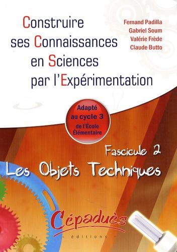 Fernand Padilla et Gabriel Soum - Les objets techniques - Cycle 3.