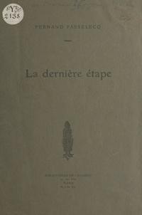 Fernand Passelecq - La dernière étape.
