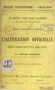 Fernand Passelecq - Le second livre blanc allemand - Essai critique et notes sur l'altération officielle des documents belges.