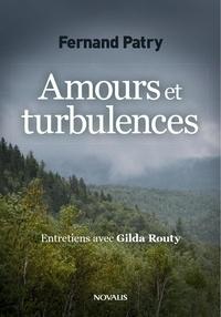 Fernand Patry et Gilda Routy - Amours et turbulences - Entretiens avec Gilda Routy.