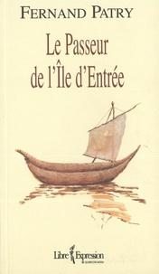 Fernand Patry - Le Passeur de l'Île d'Entrée.