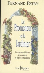 Fernand Patry - Le Promeneur et le Jardinier.