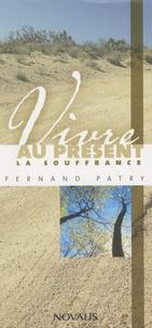 Fernand Patry - Vivre au présent la souffrance.