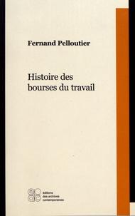 Fernand Pelloutier - Histoire des bourses du travail.