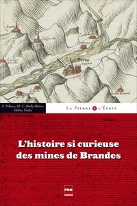 Fernand Peloux et Marie-Christine Bailly-Maître - L'histoire si curieuse des mines de Brandes.
