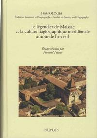 Fernand Peloux - Le légendier de Moissac et la culture hagiographique méridionale autour de l'an mil.