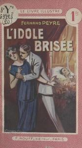 Fernand Peyre - L'idole brisée.