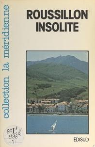 Fernand Poirot et  Collectif - Roussillon insolite - Sur les chemins de la montagne.