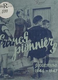 Fernand Raux - Francs-pionniers - Suggestions 1946-1947.