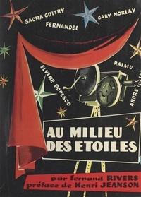 Fernand Rivers et Henri Jeanson - Au milieu des étoiles.