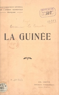 Fernand Rouget et  Gouvernement Général de l'Afri - La Guinée.