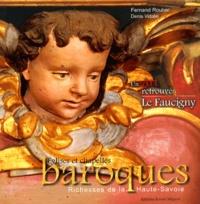 Fernand Roulier et Bernadette Lejay - Un Art retrouvé - Tome 2, Le Faucigny Eglises et chapelles baroques du diocèse d'Annecy.