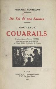 Fernand Rousselot et Émile Friant - Du sel de nos salines. Nouveaux couarails.