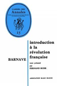 Fernand Rude - Barnave. - Introduction à la Révolution française.