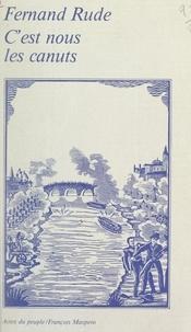 Fernand Rude et Louis Constant - C'est nous les Canuts....