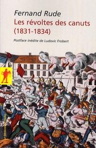 Fernand Rude - Les révoltes des Canuts (1831-1834).