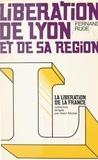Fernand Rude et Pascal Copeau - Libération de Lyon et de sa région.