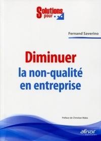 Fernand Saverino - Diminuer la non-qualité en entreprise.