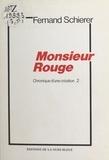 Fernand Schierer - Chronique d'une création (2) : Monsieur Rouge.
