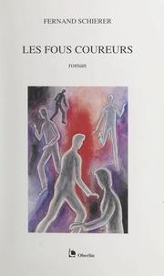 Fernand Schierer - Chronique d'une création (3). Les fous coureurs.