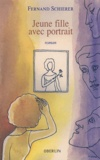 Fernand Schierer - Chronique d'une création Tome 6 : Jeune fille avec portrait.
