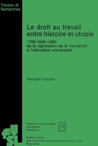 Fernand Tanghe - Le droit au travail entre histoire et utopie - 1789-1848-1989 : de la répression de la mendicité à l'allocation universelle.
