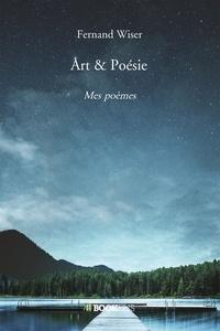 Fernand Wiser - Art & Poésie - Mes poèmes.