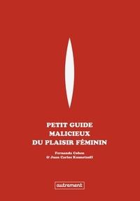 Fernanda Cohen - Petit guide malicieux du plaisir féminin.