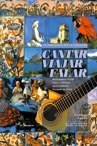 Fernanda da Silva et Marie-Noëlle Ciccia - Le portugais par la chanson Cantar, viajar, falar - Livre de l'élève.