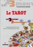 Fernanda Nosenzo Spagnolo - Le tarot - Comment découvrir les secrets de la vie et du futur grâce aux cartes.