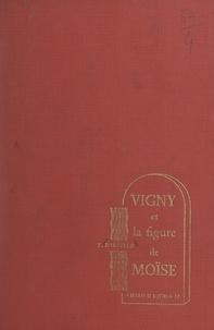 Fernande Bartfeld - Vigny et la figure de Moïse.
