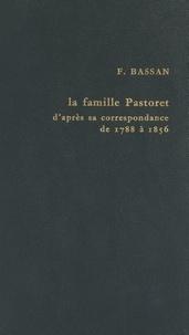 Fernande Bassan et  Collectif - Politique et haute société à l'époque romantique : la famille Pastoret d'après sa correspondance, 1788 à 1856.