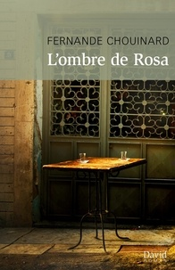 Fernande Chouinard - L'ombre de Rosa.