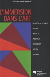 Fernande Saint-Martin - L'immersion dans l'art - Comment donner sens aux oeuvres de 7 artistes.