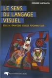 Fernande Saint-Martin - Le sens du langage visuel - Essai de sémantique visuelle psychanalytique.